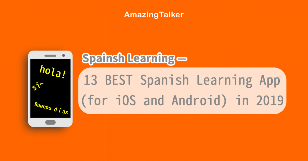 13 BEST Spanish Learning App (for iOS and Android) in 2019